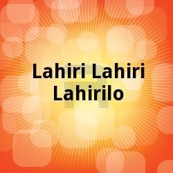 Listen to Kilimire songs from Lahiri Lahiri Lahirilo