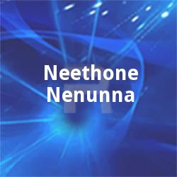Listen to Alebha songs from Neethone Nenunna