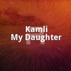 Listen to Kai Paapi Vegore Gorabai songs from Kamli My Daughter