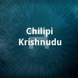 Listen to Krishna Krishna songs from Chilipi Krishnudu