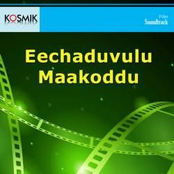 Listen to Oka Vasantham songs from Eechaduvulu Maakoddu