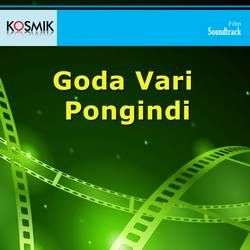 Goda Vari Pongindi songs