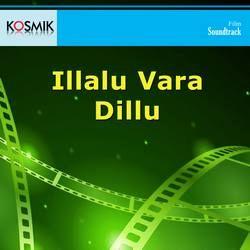 Illalu Vara Dillu songs