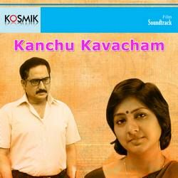 Kanchu Kavacham songs