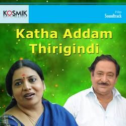 Listen to Yevadura Monagaadu songs from Katha Addam Thirigindi