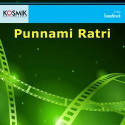Punnami Ratri songs
