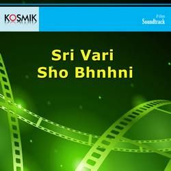 Listen to Chandrakan Thilo songs from Sri Vari Sho Bhnhni