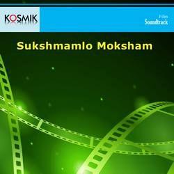 Sukshmamlo Moksham songs