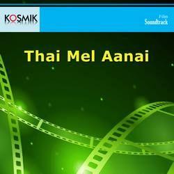 Thai Mel Aanai songs