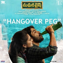 Listen to Hangover Peg songs from Madhura Wines