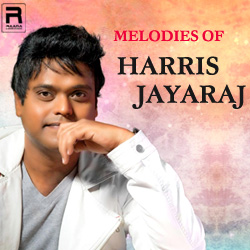Melodies of Harris Jayaraj songs