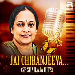 Jai Chiranjeeva… SP. Shailaja Hits songs