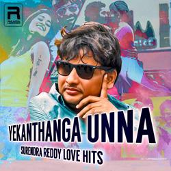 Yekanthanga Unna - Surendra Reddy Love Hits