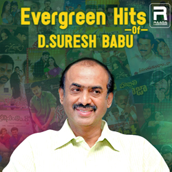 Evergreen Hits Of D. Suresh Babu songs