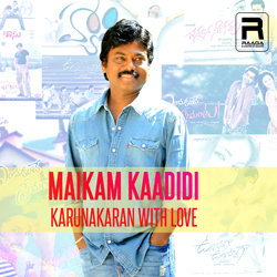 Maikam Kaadidi - Karunakaran With Love songs