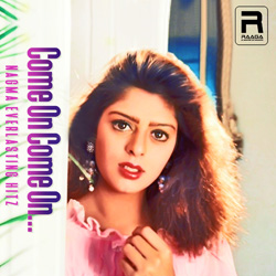 Come On Come On - Nagma Everlasting Hitz songs