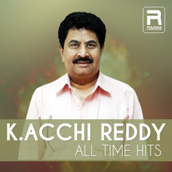 K. Acchi Reddy All Time Hits songs