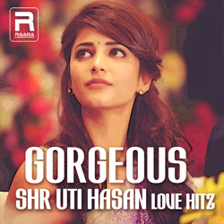 Gorgeous Shruti Hasan Love Hitz songs