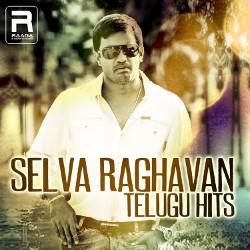 Selva Raghavan Telugu Hits songs