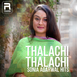 Thalachi Thalachi - Sonia Agarwal Hits songs