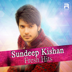 Sundeep Kishan Fresh Hits songs