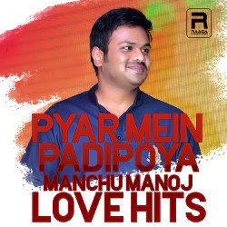 Pyar Mein Padipoya - Manchu Manoj Love Hits songs