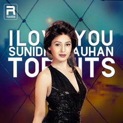 I Love You - Sunidhi Chauhan Top Hits