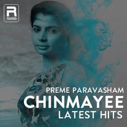 Preme Paravasham - Chinmayee Latest Hits songs