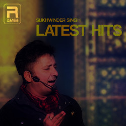 Sukhwinder Singh Latest Hits songs