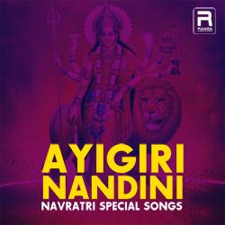 Ayigiri Nandini - Navratri Special Songs songs