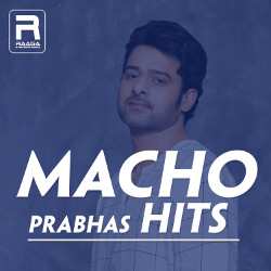 Macho Prabhas Hits songs