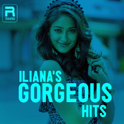 Ilianas Gorgeous Hits  songs