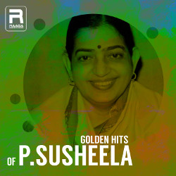 Golden Hits Of P.Susheela songs