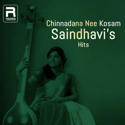 Chinnadana Nee Kosam - Saindhavis Hits songs