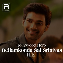 Hollywood Hero - Bellamkonda Sai Srinivas Hits songs