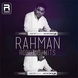 Rahman Robotic Hits songs