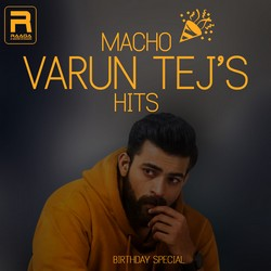 Macho Varun Tejs Hits songs