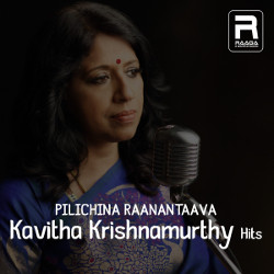 Pilichina Raanantaava - Kavitha Krishnamurthy Hits songs