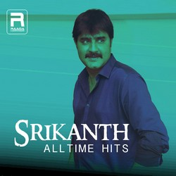 Srikanth Alltime Hits songs