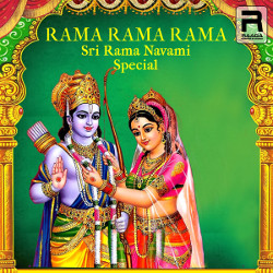 Rama Rama Rama - Sri Rama Navami Special songs