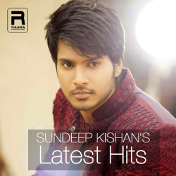 Sundeep Kishans Latest Hits songs