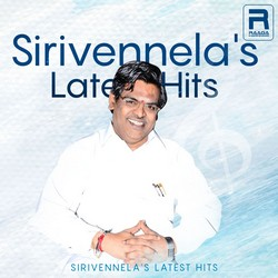 Sirivennelas Latest Hits songs