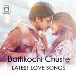 Baitikochi Chuste - Latest Love Songs songs