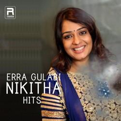 Erra Gulabi (Nikitha Hits) songs