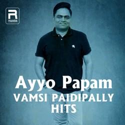 Ayyo Papam (Vamsi Paidipally Hits) songs
