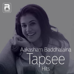 Aakasham Daggaraina - Tapsee Hits songs
