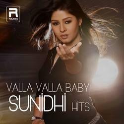 Valla Valla Baby (Sunidhi Hits) songs