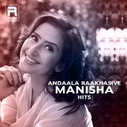 Andaala Raakhasive (Manisha Hits) songs