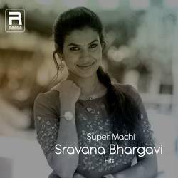 Super Machi (Sravana Bhargavi Hits) songs
