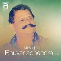 Kilimanjaro - Bhuvanachandra Hits songs